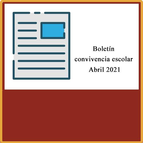 Boletín Convivencia escolar Abril 2021